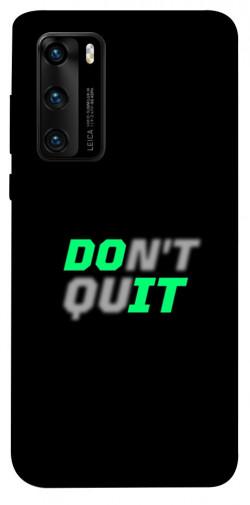 Чехол itsPrint Don't quit для Huawei P40