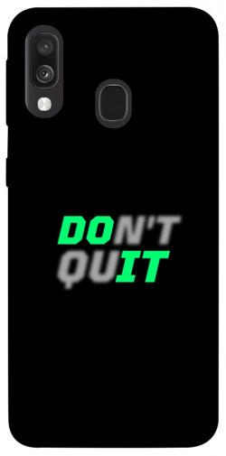 Чехол itsPrint Don't quit для Samsung Galaxy A40 (A405F)